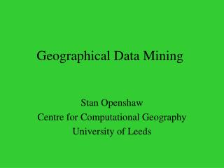 Geographical Data Mining