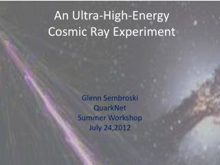 An Ultra-High-Energy  Cosmic Ray Experiment