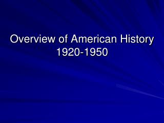 Overview of American History 1920-1950