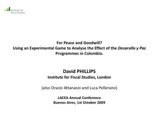 For Peace and Goodwill?  Using an Experimental Game to Analyse the Effect of the  Desarollo y Paz  Programmes in Colombi