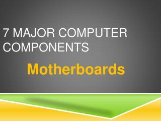 7 major computer Components