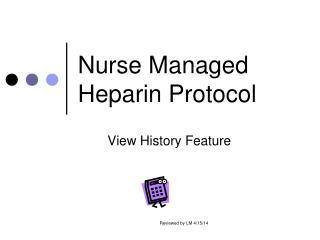 Nurse Managed Heparin Protocol