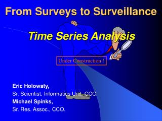 From Surveys to Surveillance  Time Series Analysis