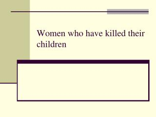 Women who have killed their children