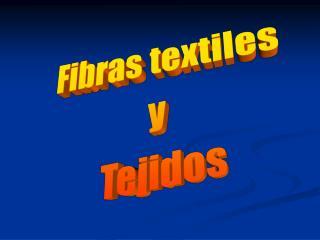 Fibras textiles  y  Tejidos