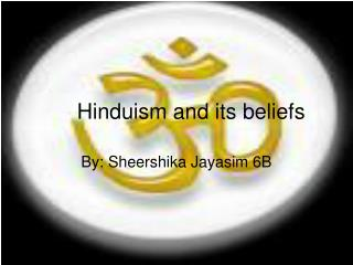 Hinduism and its beliefs