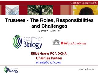 Trustees - The Roles, Responsibilities and Challenges a presentation for