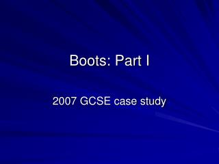 Boots: Part I