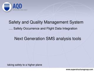 Safety and Quality Management System  . Safety Occurrence and Flight Data Integration   Next Generation SMS analysis too