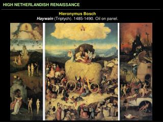 Hieronymus Bosch Haywain Triptych. 1485-1490. Oil on panel.