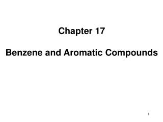 Chapter 17  Benzene and Aromatic Compounds