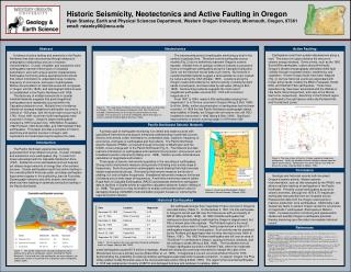 Historic Seismicity, Neotectonics and Active Faulting in Oregon Ryan Stanley, Earth and Physical Sciences Department, We