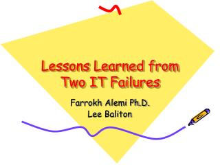 Lessons Learned from Two IT Failures