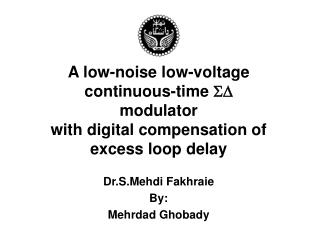 A low-noise low-voltage continuous-time SD modulator  with digital compensation of excess loop delay