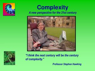 Complexity  A new perspective for the 21st century