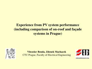 Experience from PV system performance including comparison of on-roof and fa ade systems in Prague
