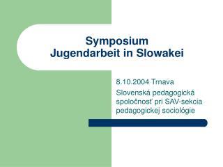 Symposium Jugendarbeit in Slowakei