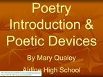 Poetry Introduction  Poetic Devices By Mary Qualey Airline High School