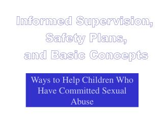 Ways to Help Children Who Have Committed Sexual Abuse