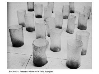 Eva Hesse, Repetition Nineteen III, 1968, fiberglass
