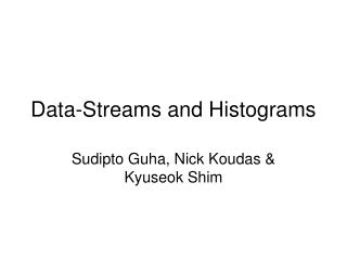 Data-Streams and Histograms