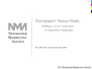 Newspapers  Impact Study       Adding a  wow  kick start              to magazine campaigns