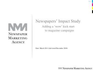 Newspapers  Impact Study       Adding a  wow  kick start              to magazine campaigns