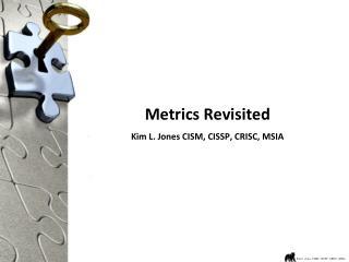 Metrics Revisited