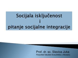 Socijala iskljucenost    i  pitanje socijalne integracije