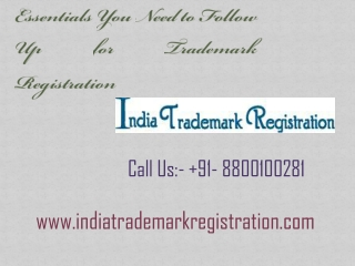 Essentials You Need to Follow Up for Trademark Registration