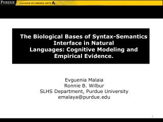 The Biological Bases of Syntax-Semantics Interface in Natural Languages: Cognitive Modeling and Empirical Evidence.