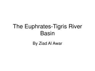 The Euphrates-Tigris River Basin