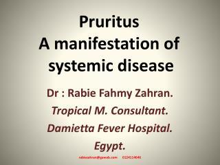 Pruritus  A manifestation of  systemic disease