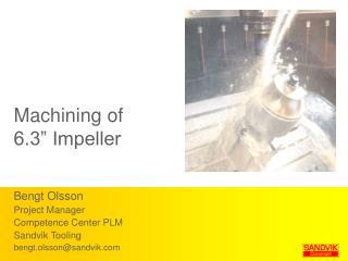 Machining of 6.3  Impeller
