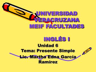 UNIVERSIDAD VERACRUZANA MEIF FACULTADES  INGL S I