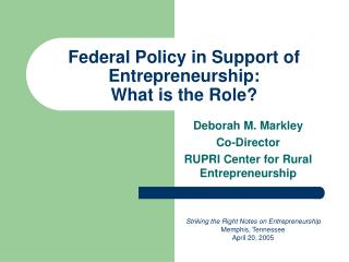 Federal Policy in Support of Entrepreneurship:  What is the Role