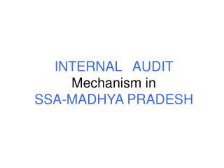 INTERNAL   AUDIT    Mechanism in  SSA-MADHYA PRADESH