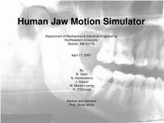 Human Jaw Motion Simulator   Department of Mechanical  Industrial Engineering Northeastern University Boston, MA 02115