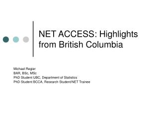 NET ACCESS: Highlights from British Columbia