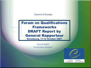 Forum on Qualifications Frameworks DRAFT Report by General Rapporteur Strasbourg, 11-12 October 2007