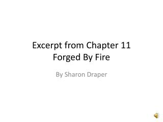 Excerpt from Chapter 11 Forged By Fire
