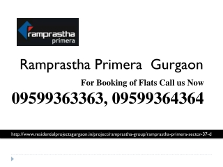 Primera Gurgaon Call 9599363363