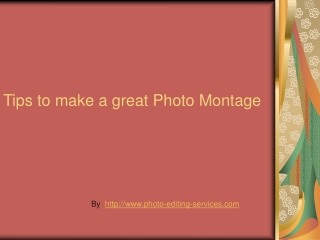 Tips in making photo montage