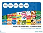 Taming The SharePoints At General Mills