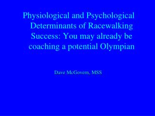 Physiological and Psychological Determinants of Racewalking Success: You may already be coaching a potential Olympian