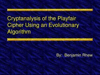 Cryptanalysis of the Playfair Cipher Using an Evolutionary Algorithm