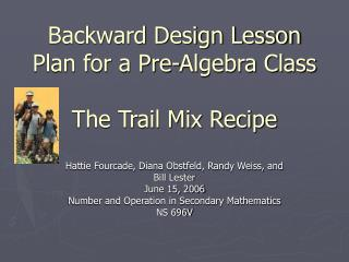 Backward Design Lesson Plan for a Pre-Algebra Class  The Trail Mix Recipe