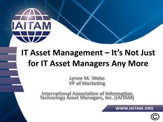 IT Asset Management   It s Not Just for IT Asset Managers Any More