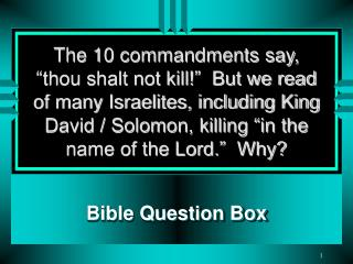 The 10 commandments say,  thou shalt not kill   But we read of many Israelites, including King David