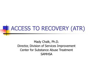ACCESS TO RECOVERY ATR